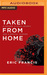 Taken from Home: A Father, ...