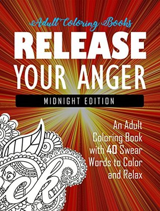 release-your-anger-midnight-edition-an-adult-coloring-book-with-40-swear-words-to-color-and-relax