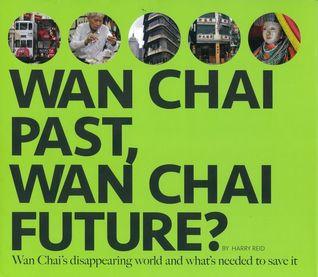 Wan chai past, Wan chai future?