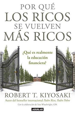 Por qué los ricos se vuelven más ricos: ¿Qué es realmente la educación financiera?