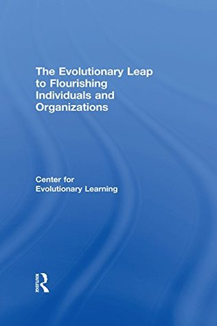 The Evolutionary Leap to Flourishing Individuals and Organizations