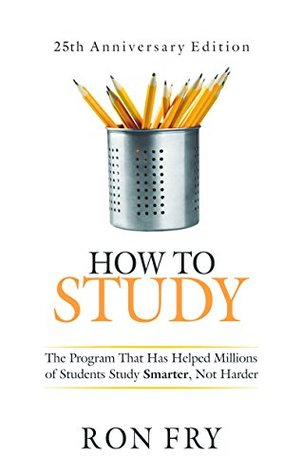 How to Study: The Program That Has Helped Millions of Students Study Smarter, Not Harder