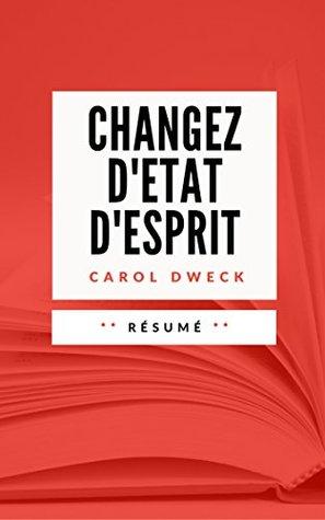 CHANGEZ D'ETAT D'ESPRIT: Résumé en Français