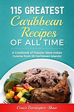 115 greatest caribbean recipes of all time a cookbook of popular 115 greatest caribbean recipes of all time a cookbook of popular west indian cuisine from forumfinder Image collections