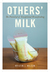 Others' Milk: The Potential...