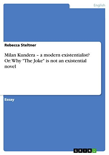 """Milan Kundera – a modern existentialist? Or: Why """"The Joke"""" is not an existential novel"""