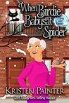 When Birdie Babysat Spider: A Jayne Frost Short