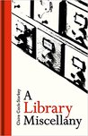 A Library Miscellany