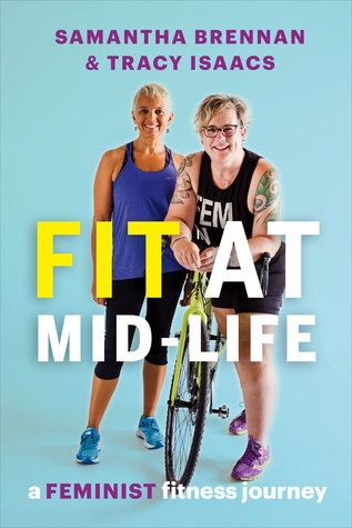Fit at Mid-Life: A Feminist Fitness Journey