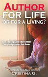 Author for Life or for a Living? by Cristina G.
