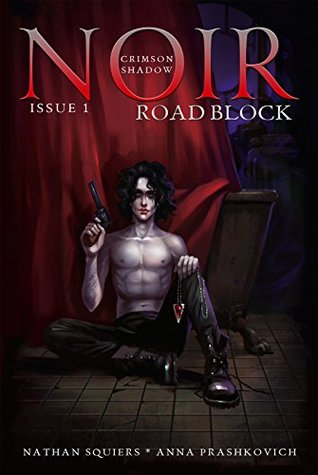 Crimson Shadow: Noir #1 Road Block