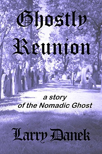 Ghostly Reunion: A Nomadic Ghost Story