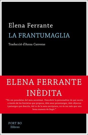 La frantumaglia par Elena Ferrante