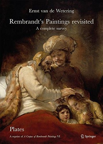 Rembrandt's Paintings Revisited - A Complete Survey: A Reprint of A Corpus of Rembrandt Paintings VI