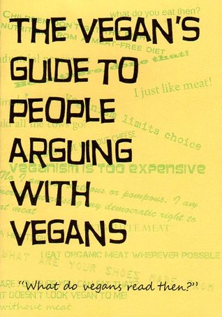 The Vegan's Guide to People Arguing with Vegans