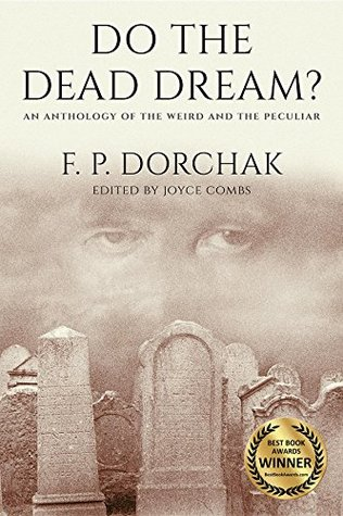 Do The Dead Dream?: An Anthology of the Weird and the Peculiar
