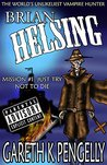 Just Try Not To Die  (Brian Helsing: The World's Unlikeliest Vampire Hunter. Mission #1)