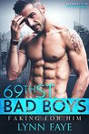 Faking For Him (69th St. Bad Boys #8)