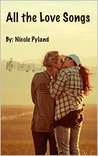 All the Love Songs by Nicole Pyland