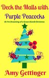 Deck the Malls with Purple Peacocks by Amy Gettinger