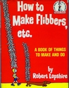 How to Make Flibbers, etc.
