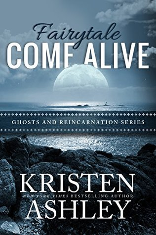 Fairytale Come Alive (Ghosts and Reincarnation, #4)