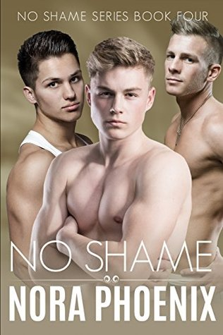 Recent Release Review: No Shame (No Shame #4) by Nora Phoenix
