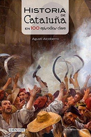 Historia de Cataluña en 100 episodios clave