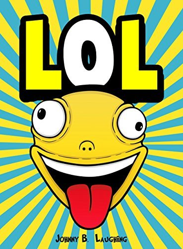 LOL: Funny Jokes and Riddles for Kids (Laugh Out Loud Book 2)