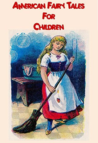 American Fairy Tales for Children: American Children's Stories