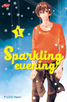 Sparkling Evening (Kirakira to Yoru ni Furu) Vol. 1