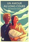 Un amour au long cours by Jean-Sébastien Hongre
