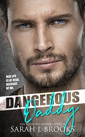 Dangerous Daddy by Sarah J. Brooks