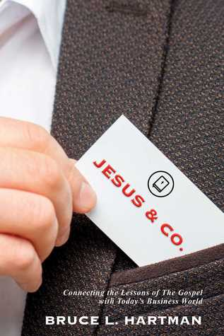 Jesus Co.: Connecting the Lessons of The Gospel with Today's Business World