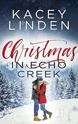 Christmas in Echo Creek: A Sweet Holiday Romance