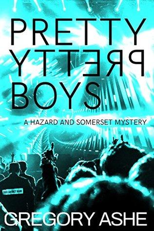 Pretty Pretty Boys (Hazard and Somerset, #1)