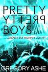 Pretty Pretty Boys by Gregory Ashe