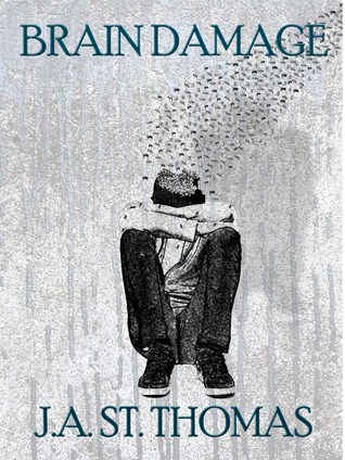 Brain Damage by J.A. St. Thomas