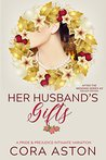 Her Husband's Gifts: A Pride & Prejudice Sensual Intimate Variation (After the Wedding Book 2)
