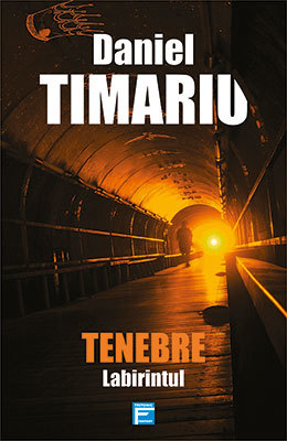 Tenebre. Labirintul by Daniel Timariu