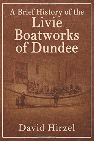 A Brief History of the Livie Boatworks of Dundee