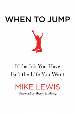 When to Jump: If the Job You Have Isn't the Life You Want