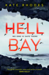 Hell Bay (DI Ben Kitto, #1)