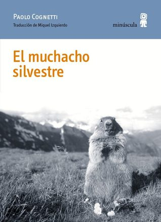 El muchacho silvestre by Paolo Cognetti