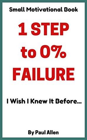 "Motivational Book ""1 STEP to O% Failure"" (motivational books for men, motivational books for women, small motivational books, motivating books, motivation book): how to success, achieving goals"
