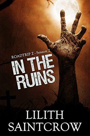 In the Ruins (Roadtrip Z Book 2)