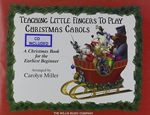 TEACHING LITTLE FINGERS TO PLAY CHRISTMAS CAROLS EARLIEST BEGINNER BOOK AND CD