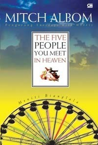 The Five People You Meet in Heaven - Meniti Bianglala by Mitch Albom