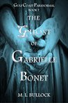 The Ghost of Gabrielle Bonet (Gulf Coast Paranormal Book 7)
