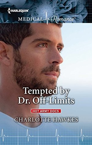Tempted by Dr. Off-Limits (Hot Army Docs)